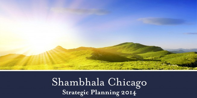 2014 Strategic Planning for Shambhala Chicago