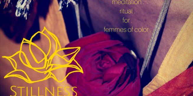 Stillness – Femmes of Color